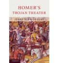 Homer's Trojan Theater: Space, Vision, and Memory in the Iiiad