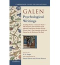 Galen: Psychological Writings: Avoiding Distress, Character Traits, The Diagnosis and Treatment of the Affections and Errors Peculiar to Each Person's Soul, The Capacities of the Soul Depend on the Mixtures of the Body