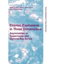 Cosmic Explosions in Three Dimensions: Asymmetries in Supernovae and Gamma-Ray Bursts