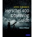 The Herschel 400 Observing Guide: How to Find and Explore 400 Star Clusters, Nebulae, and Galaxies Discovered by William and Caroline Herschel