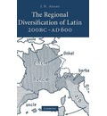 The Regional Diversification of Latin, 200 BC - AD 600