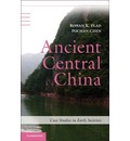 Ancient Central China: Centers and Peripheries Along the Yangzi River