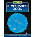 Philip's Stargazing 2009: Month-by-month Guide to the Northern Night Sky