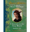 A Journey to the New World, Mayflower 1620: The Diary of Remember Patience Whipple