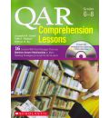 Qar Comprehension Lessons: Grades 6-8: 16 Lessons with Text Passages That Use Question Answer Relationships to Make Reading Strategies Concrete for All Students