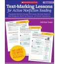 Text-Marking Lessons for Active Nonfiction Reading, Grades 4-8: Reproducible Nonfiction Passages with Lessons That Guide Students to Read Strategically, Identify Text Structures, and Activate Comprehension
