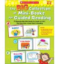 The Big Collection of Mini-Books for Guided Reading: 75 Reproducible Mini-Books for Levels A, B & C That Give Kids a Great Start in Reading