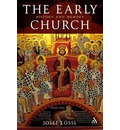 The Early Church: Christianity in Late Antiquity
