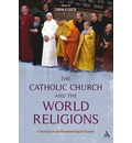 The Catholic Church and the World Religions: A Theological and Historical Account