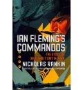 Ian Fleming's Commandos: The Story of 30 Assault Unit in WWII