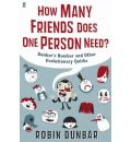 How Many Friends Does One Person Need?: Dunbar's Number and Other Evolutionary Quirks