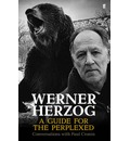 Werner Herzog - A Guide for the Perplexed: Conversations with Paul Cronin