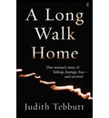 A Long Walk Home: One Woman's Story of Kidnap, Hostage, Loss - and Survival