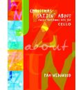Christmas Jazzin' About: (Cello and Piano)