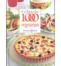 The Classic 1000 Vegetarian Recipes