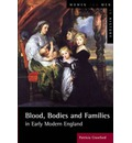 Blood, Bodies and Families in Early Modern England: Essays by Patricia Crawford