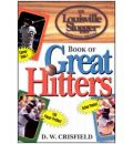 Louisville Slugger Book of Great Hitters