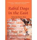 Rabid Dogs in the East: Behind the Patient's Back