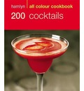 200 Cocktails: Hamlyn All Colour Cookery