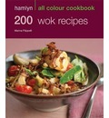 200 Wok Recipes: Hamlyn All Colour Cookery