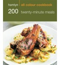 200 Twenty-Minute Meals: Hamlyn All Colour Cookery