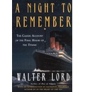 A Night to Remember: A Classic Account of the Final Hours of the Titanic