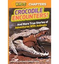 Crocodile Encounters: And Other True Stories of Adventures with Animals
