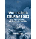 With Hearts Courageous: When Every Effort Fails...Where Does Hope Come From?