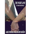 The Night Land, a Story Retold