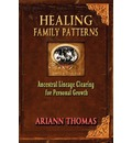 Healing Family Patterns: Ancestral Lineage Clearing for Personal Growth