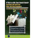 If This Is a Gift, Can I Send It Back?: Surviving in the Land of the Gifted and Twice Exceptional