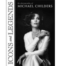 Icons and Legends: The Photography of Michael Childers