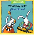 What Day Is It?/Que Dia Es?