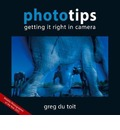 Phototips: Getting it Right in Camera
