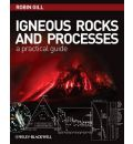 Igneous Rocks and Processes: A Practical Handbook
