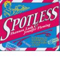 Spotless: How to Get Stains, Scratches and Smells Out of Almost Anything