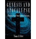 Genesis and Apocalypse: A Theological Voyage Toward Authentic Christianity