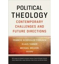Political Theology: Contemporary Challenges and Future Directions
