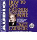 How to Win Friends and Influence People: Unabridged