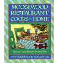 Moosewood Restaurant Cooks at Home: Creative Gardening for the Adventurous Cook