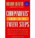 Codependent's Guide to the Twelve Steps: How to Find the Right Programme for You