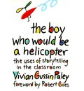 The Boy Who Would be a Helicopter: Uses of Storytelling in the Classroom