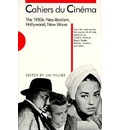 Cahiers du Cinema, The 1950s: Neo-Realism, Hollywood, New Wave