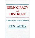 Democracy and Distrust: A Theory of Judicial Review