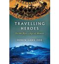 Travelling Heroes: In the Epic Age of Homer