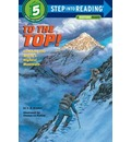 To the Top! : Climbing the World's Highest Mountain: Step into Reading : a Step 4 Book