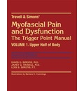 Travell and Simon's Myofascial Pain and Dysfunction: Upper Half of Body Volume 1: The Trigger Point Manual