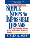 Simple Steps to Impossible Dreams: 15 Power Secrets of Successful People