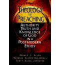 Theology for Preaching: Authority, Truth and Knowledge of God in a Postmodern Ethos