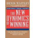 The New Dynamics of Winning: Gain the Mind-Set of a Champion for Unlimited Success in Business and Life